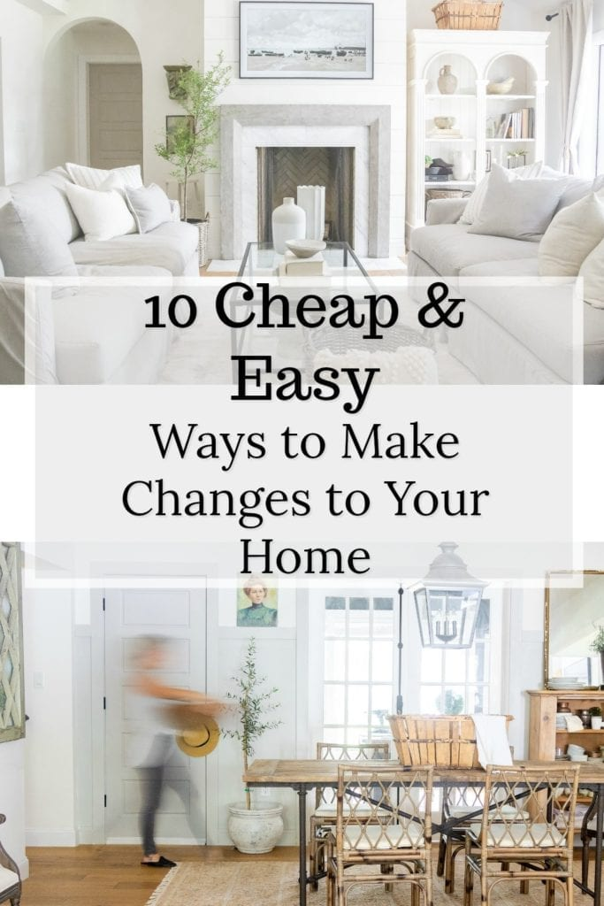Welcome Home Sunday: 10 easy ways to make changes to you home that are easy and cheap.