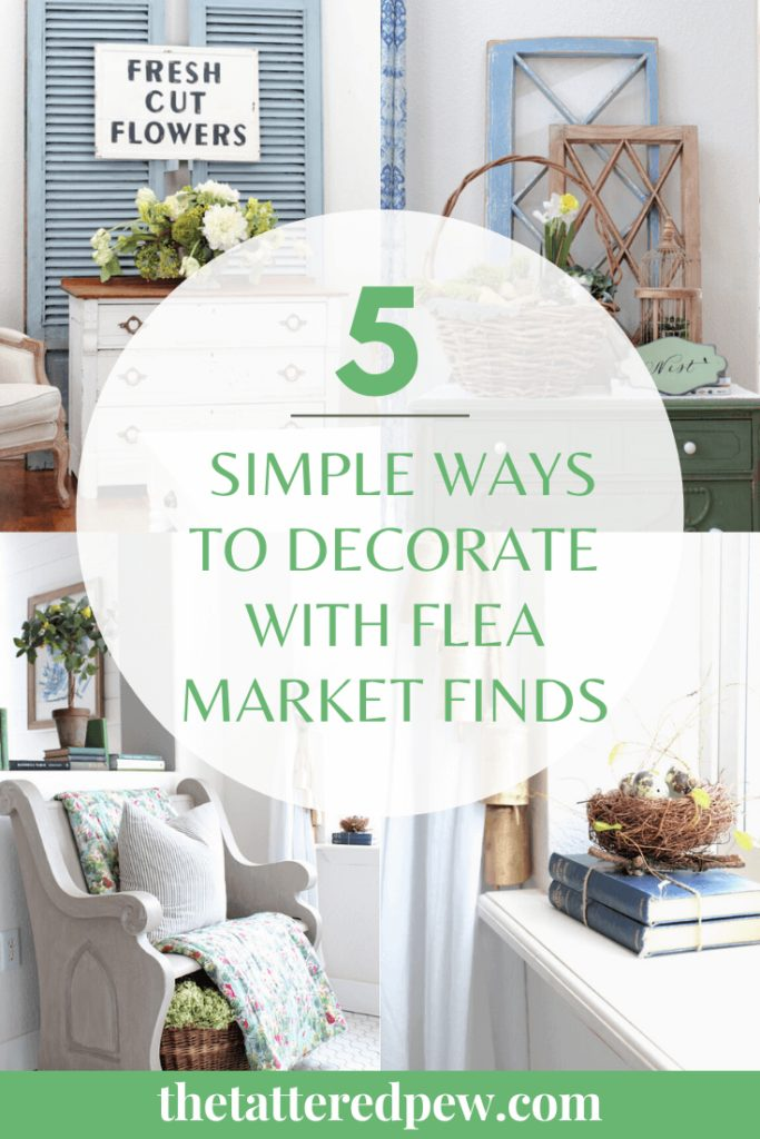 You will love these 5 simple ways to decorate with flea market finds!