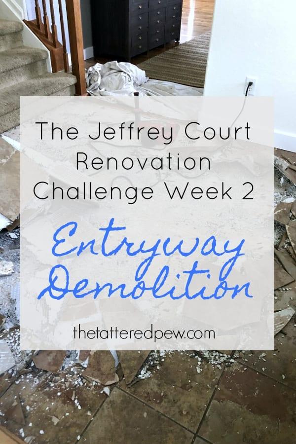 Jeffrey Court Renovations Challenge Week 2: Entryway Demolition.