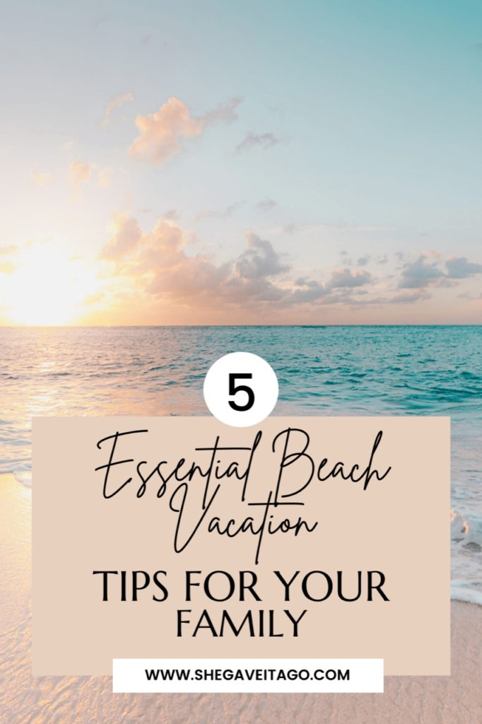 Welcome Home Saturday: 5 Essential Beach Vacation Tips for Your Family
