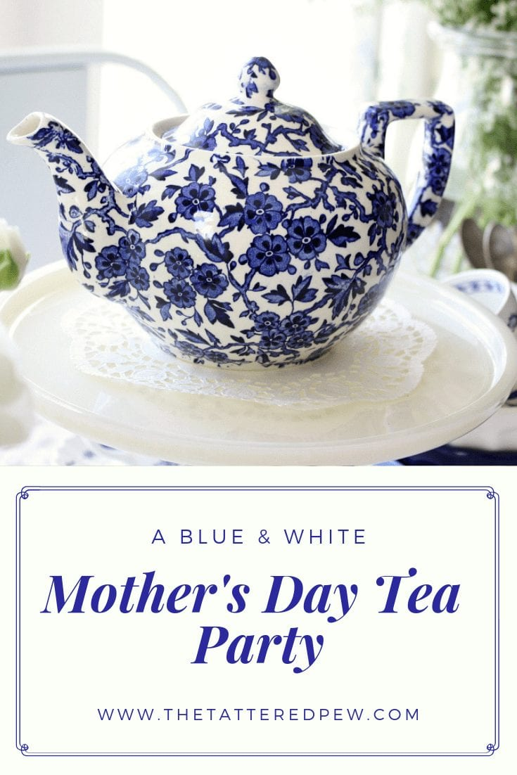 A Mother's Day Tea Party Blue and White Style
