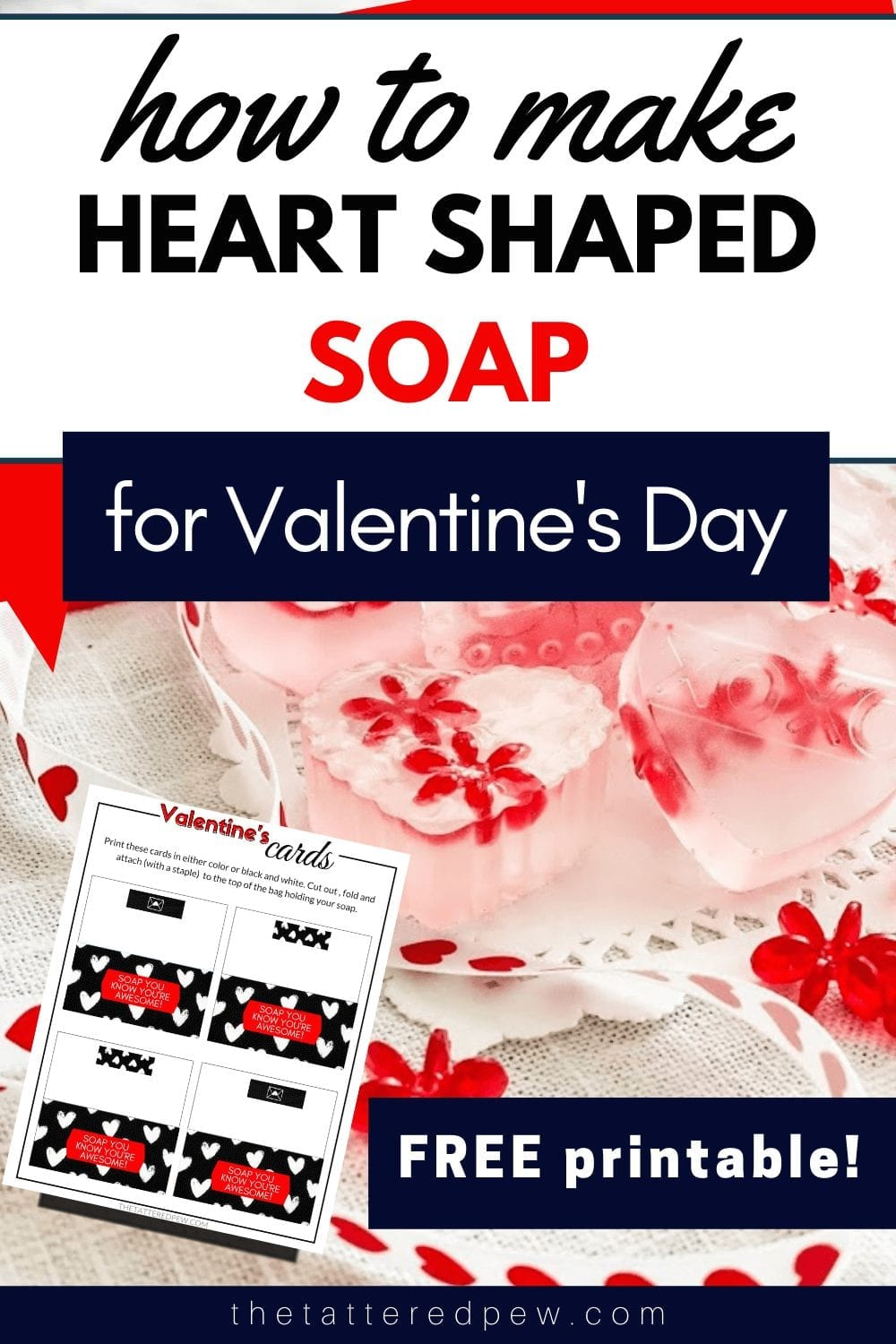 You will LOVE this recipe for homemade heart shaped soap...perfect for Valentine's Day!