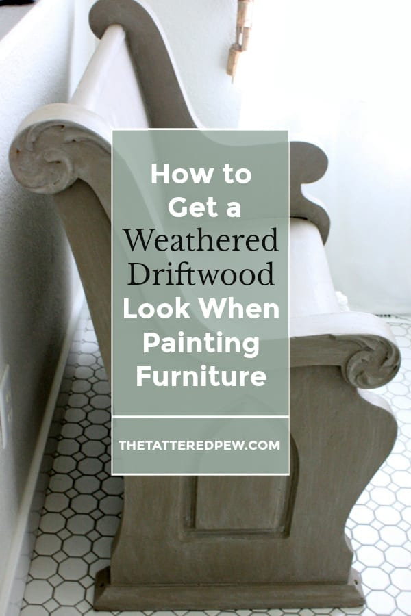 How to Get a Weathered Driftwood Look When Painting Furniture