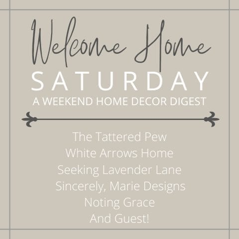 Welcome Home Saturday A Weekly Decor Digest