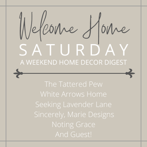 Welcome Home Saturday : A Weekend Home Decor Digest