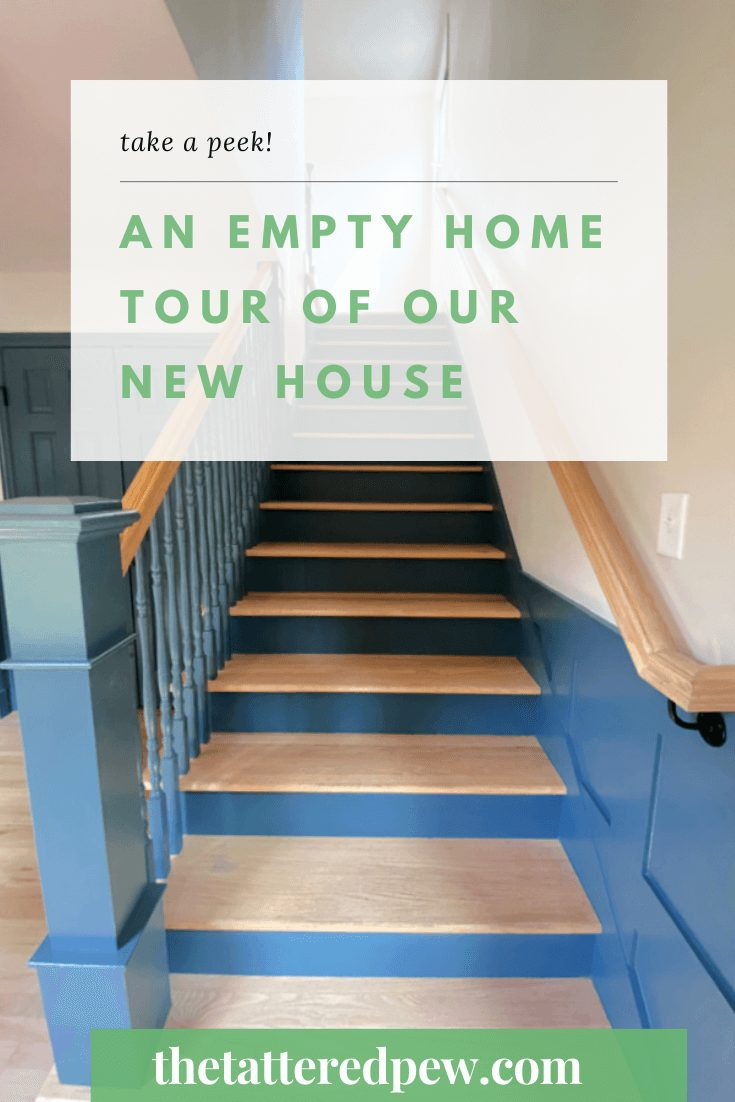 An Empty Home Tour of Our New House