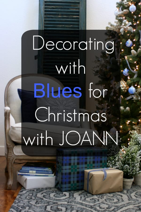 Decorating with blues for Christmas with JOANN.