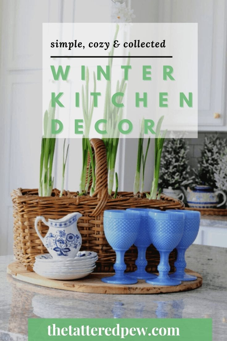 Winter Kitchen decor that is cozy and collected!