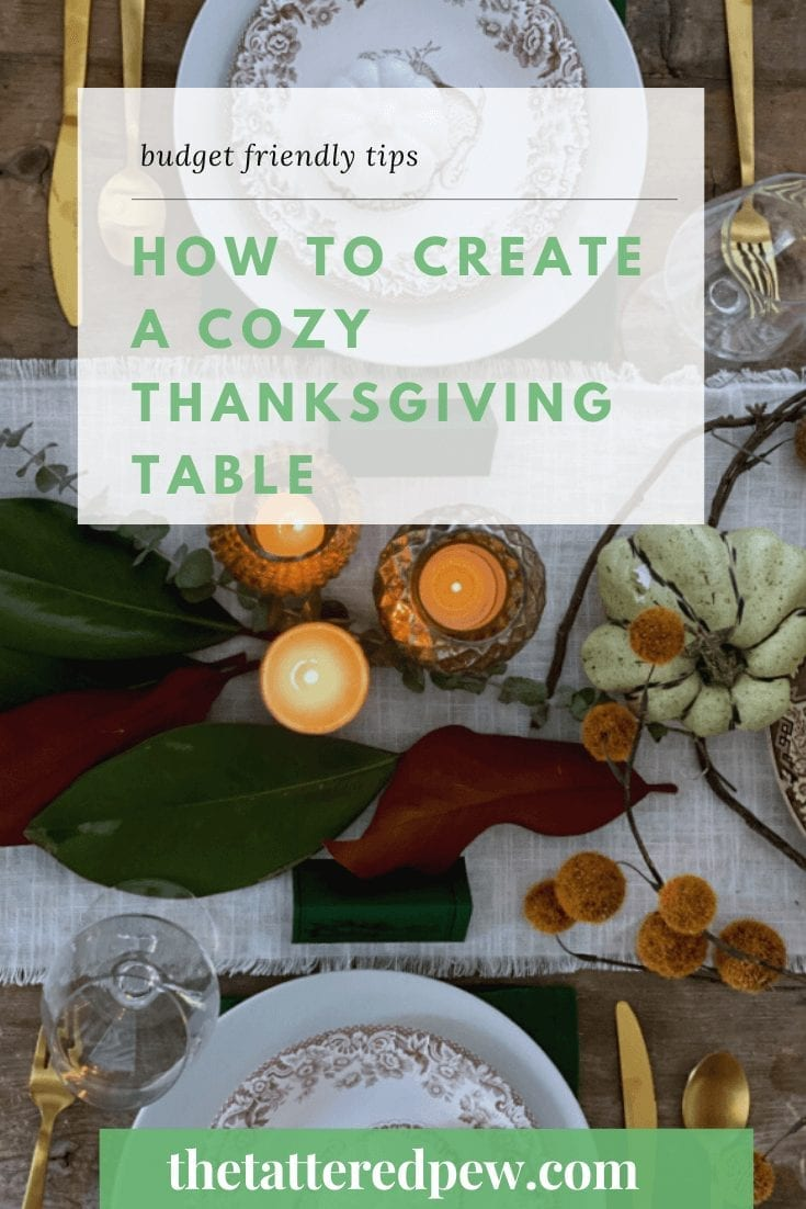 Budget friendly tips on how to create a cozy Thanksgiving table!