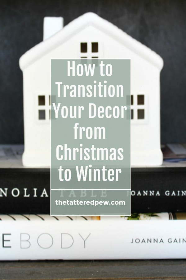How to transition your decor from Christmas to winter.