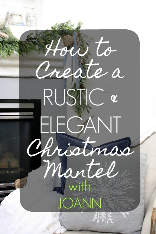 How to create a rustic and elegant Christmas mantel.
