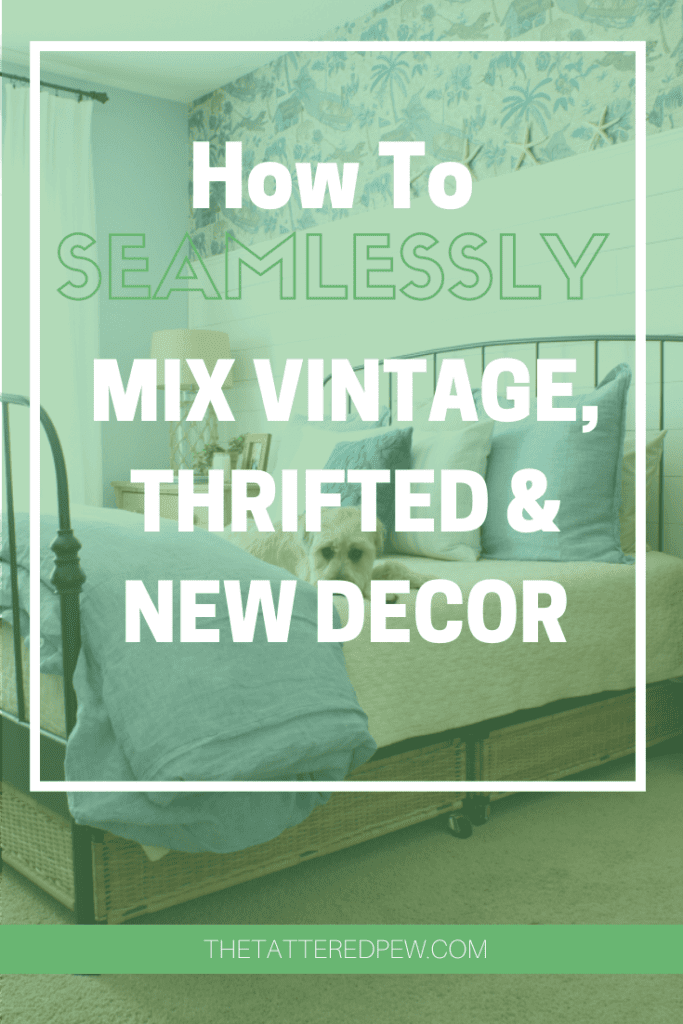 Learn how to seamlessy mix vintage, thrifted a nd new decor in your home!