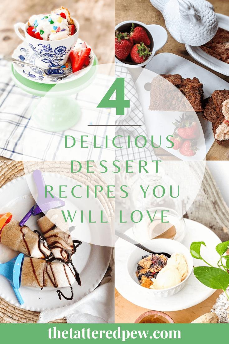 4 delicious desserts you will love!