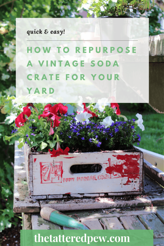 How To repurpose a vintage soda crate for your yard!