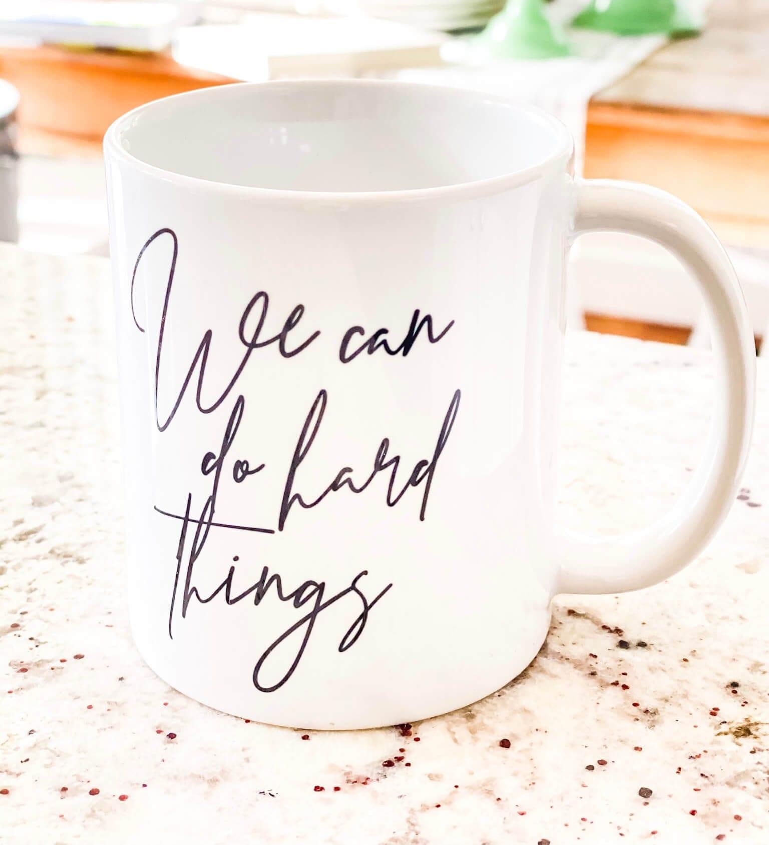 We Can DO Hard things mug! #teacherlife